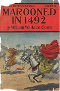 William Wallace Cook, Marooned in 1492, New Fiction Library 9