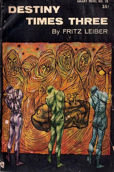 Fritz Leiber, Destiny Times Three, Galaxy Novel #28