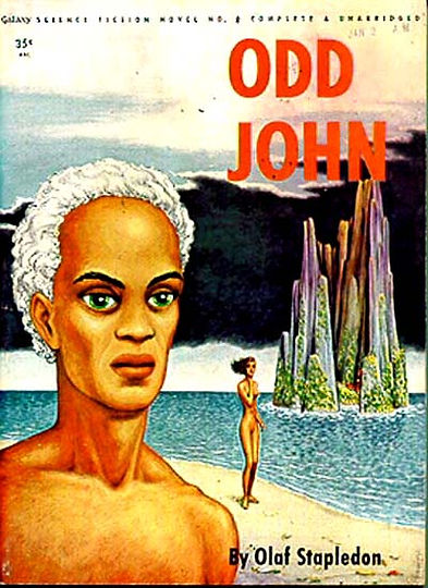 Olaf Stapledon, Odd John, Galaxy Novel #8