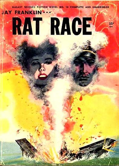 Jay Franklin, Rat Race, Galaxy Novel #10