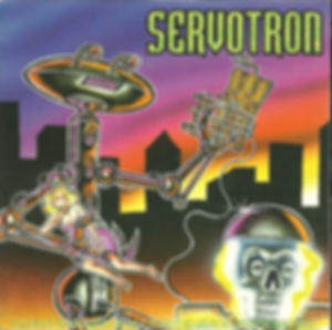 Servotron No Human Shall Be Pardoned from Its Crime of Existence single