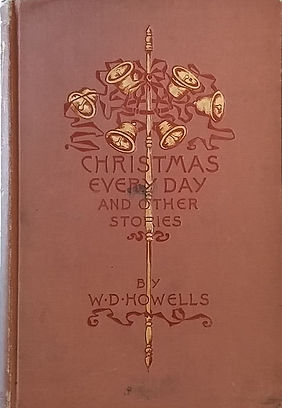 William Dean Howells, Christmas Every Day, 1892 first edition