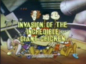 Invasion of the Incredible Giant Chicken still
