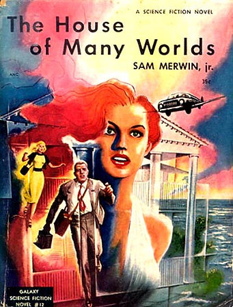 Sam Merwin, Jr., The House of Many World, Galaxy SF Novel #12, 1952, cover art by Ed Emshwiller