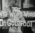 The Wild Weird World of Dr. Goldfoot tit