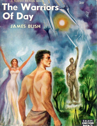 James Blish, The Warriors of Day, Galaxy Novel #16