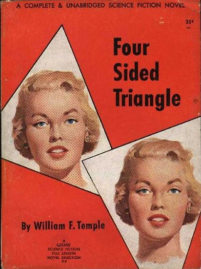 William F. Temple, Four Sided Triangle, Galaxy Novel #9