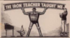 The Iron Teacher taught me