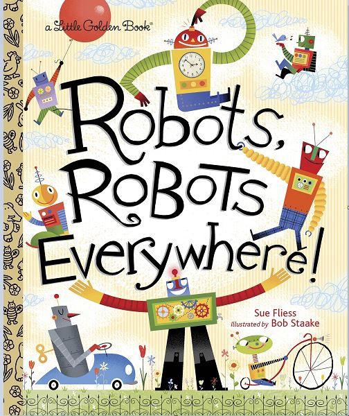 Sue Fleiss and Bob Staake, Robots, Robot
