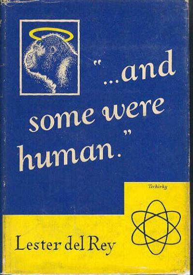 ...and some were human, by Lester del Ray, Prime, cover art by L. Robert Tschirky