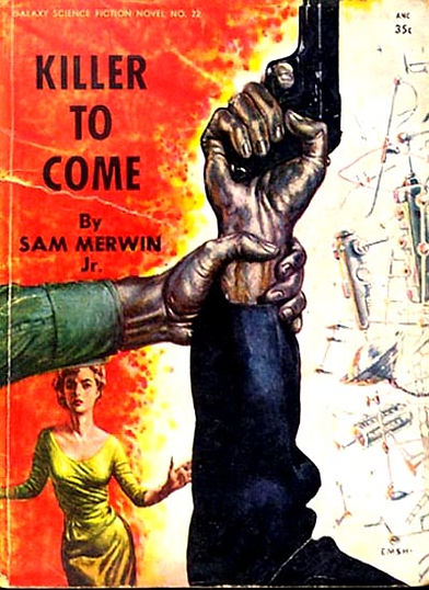 Sam Merwin, Jr., Killer to Come, Galaxy Novel #22
