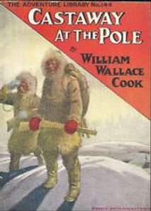 Castaway at the Pole by William Wallace Cook, 1904