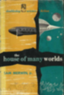 Sam Merwin, Jr., The House of Many Worlds, Doubleday, 1951, cover art uncredited