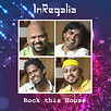 InRegalia_Rock this House_FINAL COVER.jp