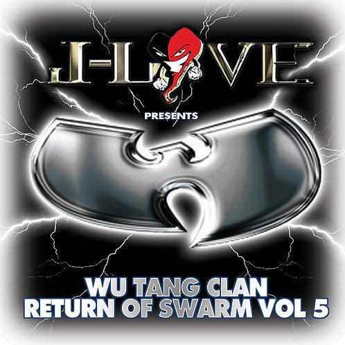 J-Love - Wu Tang Clan - Return of the Swarm 5
