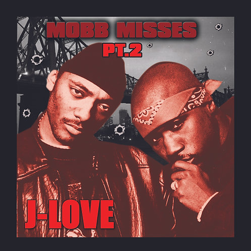 J-Love - Mobb deep - Mobb Misses 2