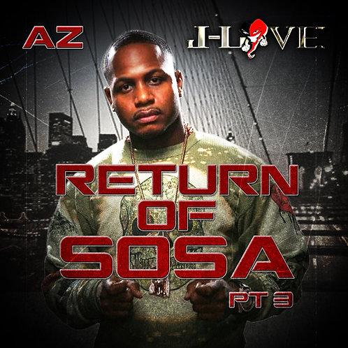 J-Love - AZ - Return of S.o.s.a pt 3