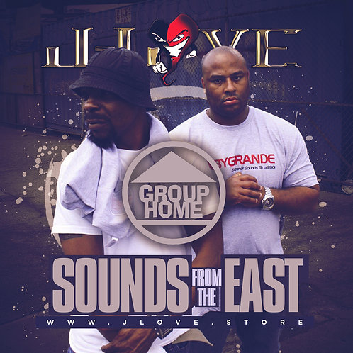 J-Love - Group Home - Sounds from the East