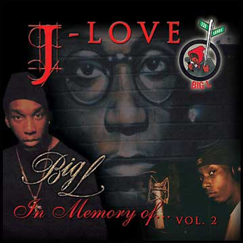 J-Love - Big L - In Memory Of vol 2