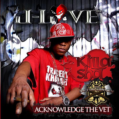 J-Love - Killa Sha - Acknowledge The Vet