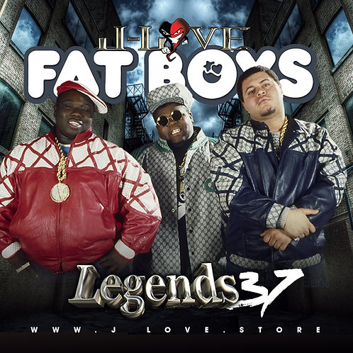 J-Love - Fat Boys- Legends Vol 37