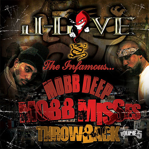 J-Love - Mobb Deep - Mobb MissesThrowback Edition