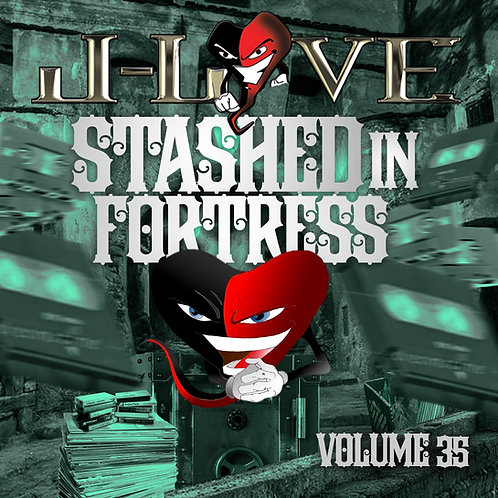 J-Love - Stashed In The Fortress vol 35