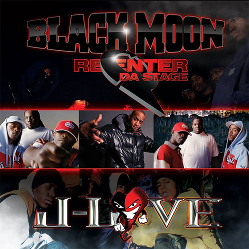 J-Love - Black Moon - Re Enta da Stage
