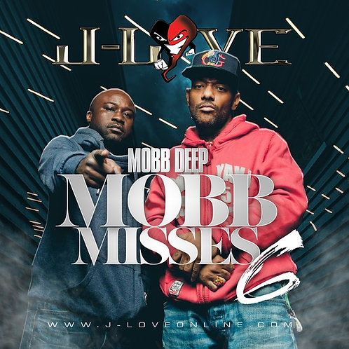 J-Love - Mobb Deep - Mobb Misses 6