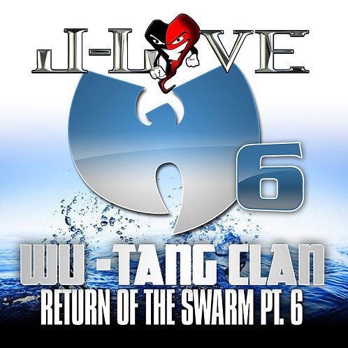 J-Love - Wu Tang Clan - Return of the Swarm 6