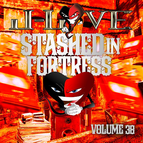 J-Love - Stashed In The Fortress vol 38