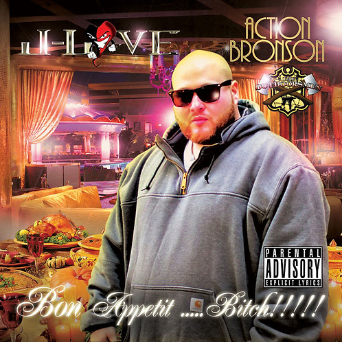 J-Love - Action Bronson - Bon Appetit .... Bitch !!!