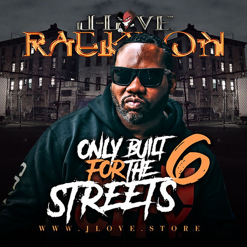 J-Love - Raekwon - Only Built For The Streets Vol 6