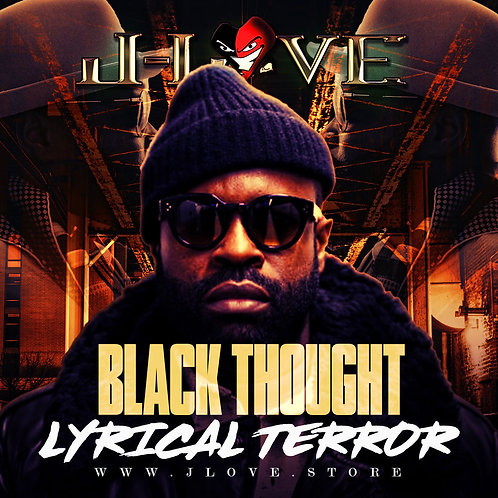 J-Love - Black Thought - Lyrical Terror