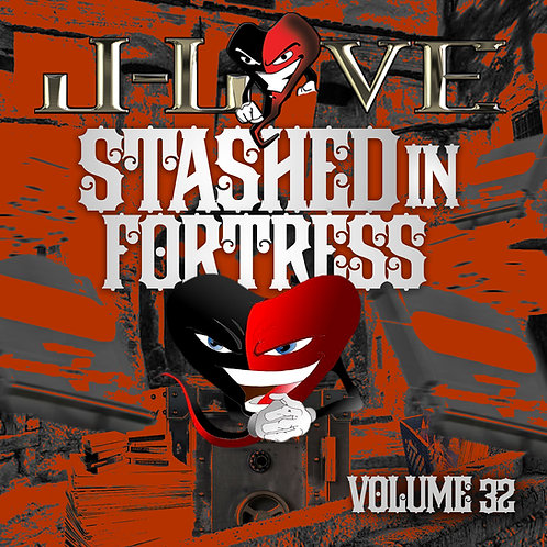 J-Love - Stashed In The Fortress Vol 32