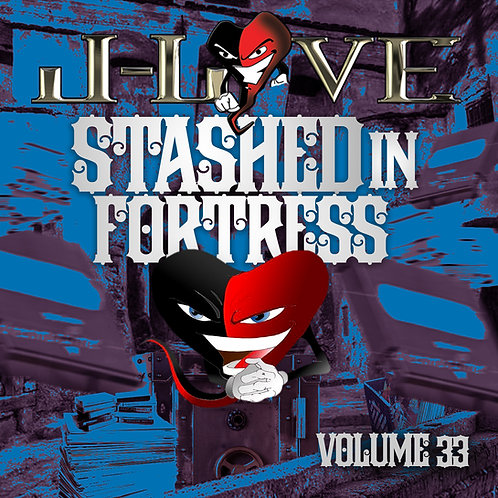 J-Love - Stashed In The Fortress vol 33