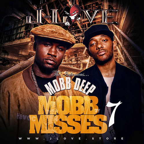J-love - Mobb Deep - Mobb Misses 7