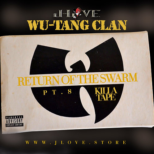 J-Love - Wu-Tang Clan - return of the Swarm pt 8 the killer tape