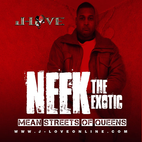 J-Love - Neek The Exotic - Mean Streets Of Queens