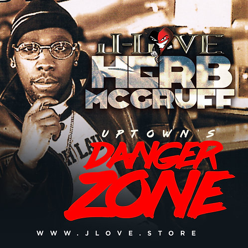 J_Love Herb Mcgruff - Uptowns Danger Zone