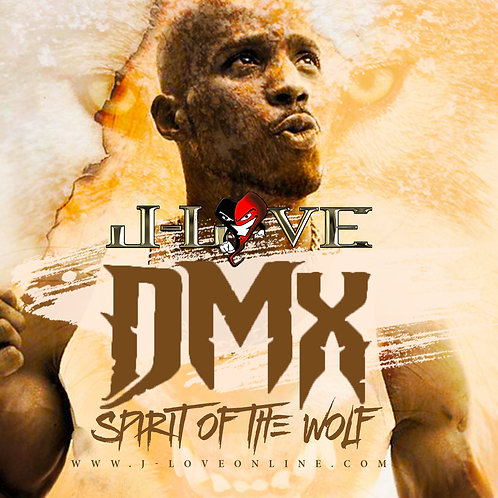 J-Love - DMX - Spirit of the Wolf