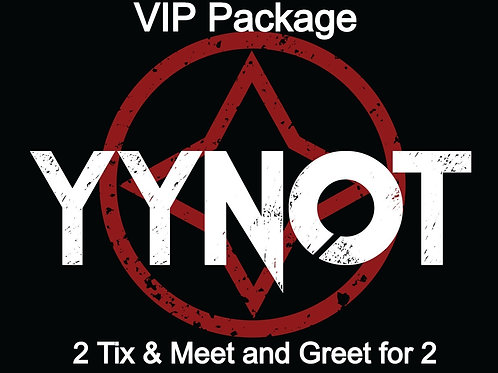 VIP package (includes 2 tickets to a YYNOT concert, back stage pass and pre show