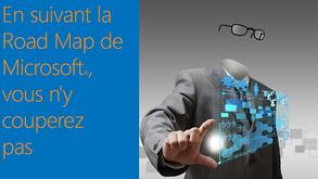 5 évidences sur la gouvernance | évidence 5 : En suivant la roadmap de Microsoft, vous n'y coupe