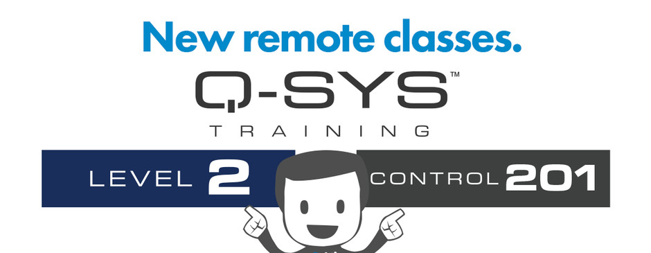 Q-SYS Level 2 and Control 201 Virtual Training