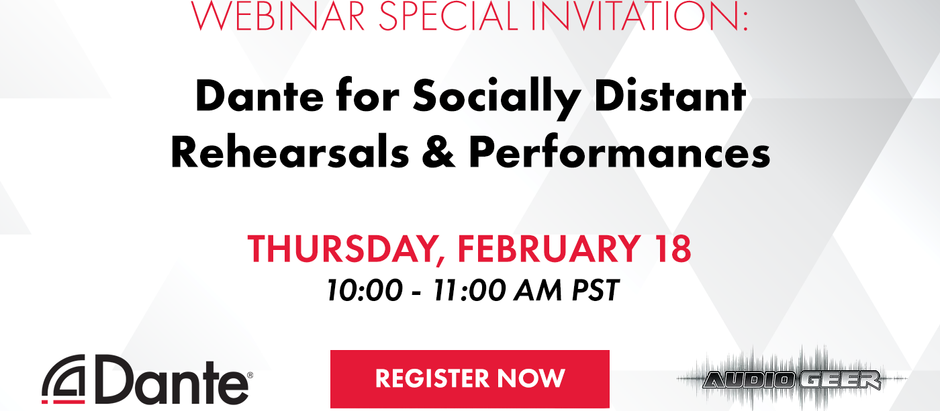 Webinar: Dante for Socially Distant Rehearsals & Performances