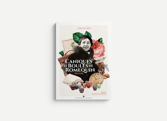 Caniques et boules de romequin (souvenirs) - Henriette Bonin
