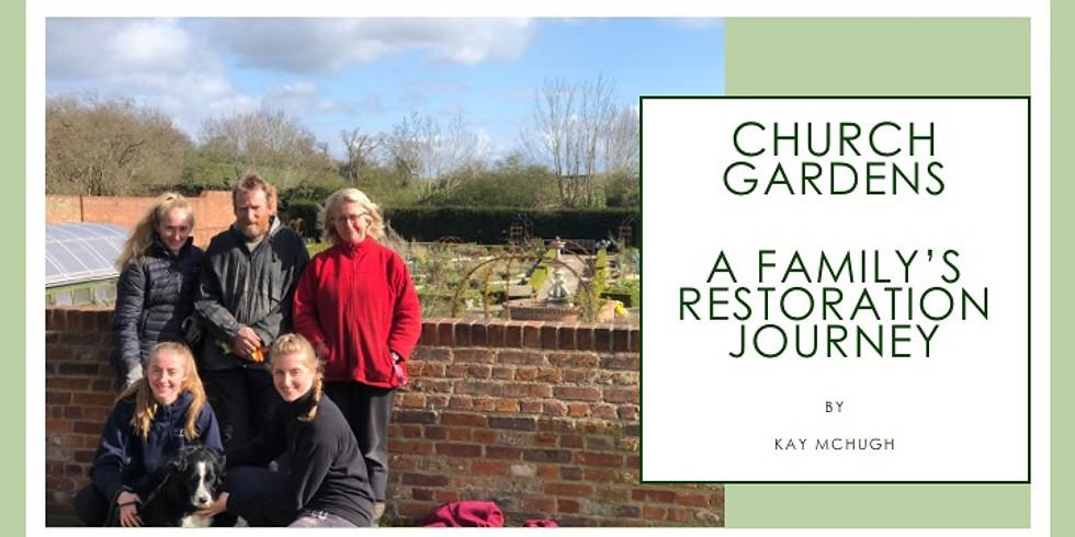 Church Gardens: A Family's Restoration Journey