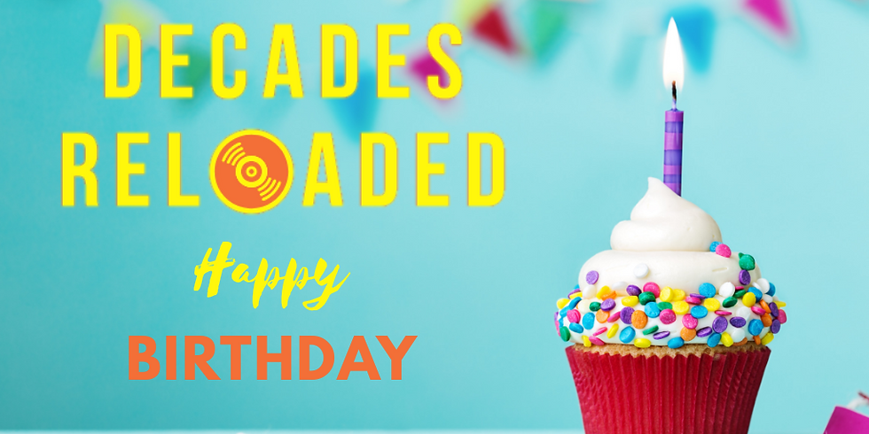 DECADES RELOADED 2ND BIRTHDAY