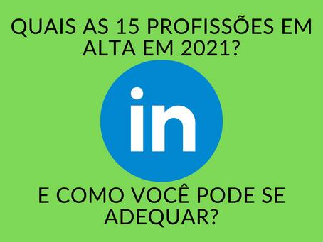Quais as 15 profissões em alta em 2021, segundo o LinkedIn?