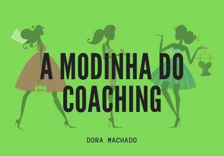 A Modinha do Coaching - por Dora Machado